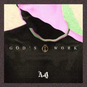A-Q - God's Work (Joyner Lucas Devil's Work Response)